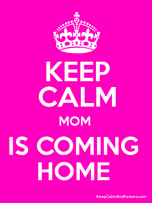 mom is coming