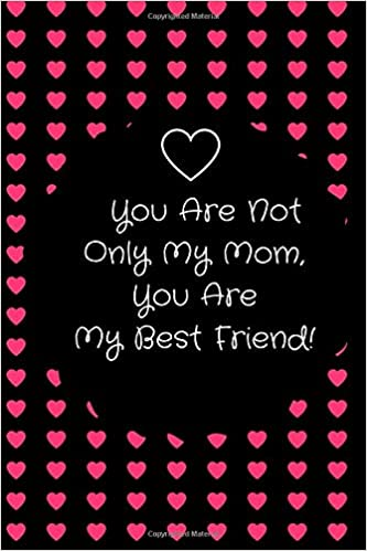 best are you my mom friend