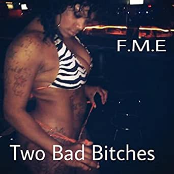 two bad bitches
